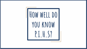 Quiz: How Well Do You Know PIHS?